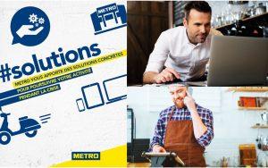 Metro vous apporte des solutions concrètes pour poursuivre votre activité pendant la crise
